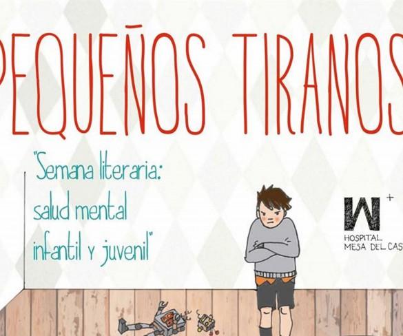 Mesa del Castillo organiza 'Pequeños Tiranos: Semana literaria de la salud mental infantil y juvenil'