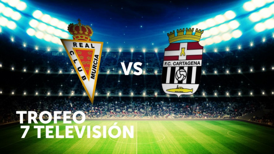 El Real Murcia y el FC Cartagena jugarán el primer Trofeo 7 Televisión